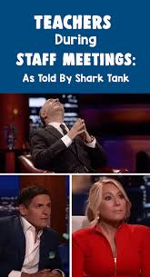 Shark Tank Meme - teachers during staff meetings as told by shark tank bored teachers