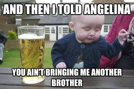 Angelina Meme - and then i told angelina you ain t bringing me another brother