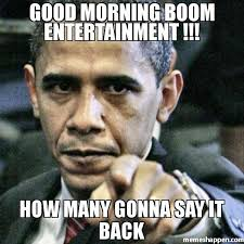 How Do You Say Meme - good morning boom entertainment how many gonna say it back