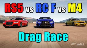 lexus rcf vs audi s4 forza horizon 2丨sport coupe drag race丨rc f丨m4丨rs5 youtube