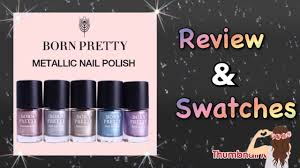 born pretty metallic nail polishes review u0026 swatches youtube