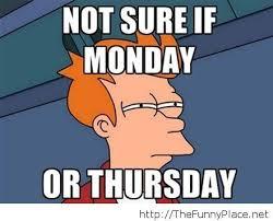 Thursday Meme Funny - monday or thursday funny thefunnyplace
