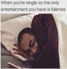 Single Meme - 71 hilarious memes about the single life