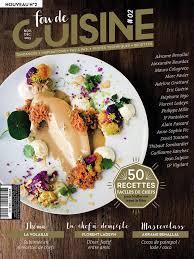 gourmand magazine cuisine fou de cuisine un nouveau magazine pour les gourmands mediamag