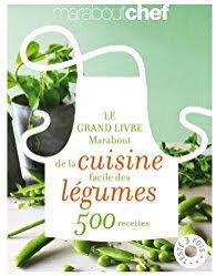 livre de cuisine facile le grand livre marabout de la cuisine facile des légumes 500