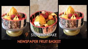how to make a fruit basket how to make a newspaper fruit basket best from waste
