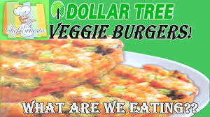dollar tree one dollar veggie burgers what are we the