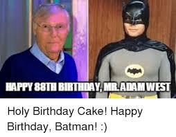 Batman Happy Birthday Meme - happy88thbirthdaymraadamwest holy birthday cake happy birthday