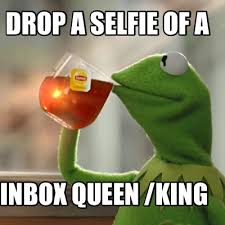 Queen Meme Generator - meme creator drop a selfie of a inbox queen king meme generator