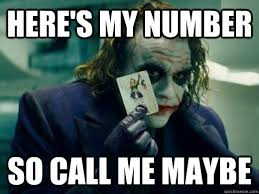 Call Me Maybe Meme - this is a jokers card get it joker call me maybe quickmeme