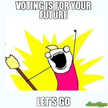 Good Guy Meme Generator - voting is for your future let s go meme all the things 83161