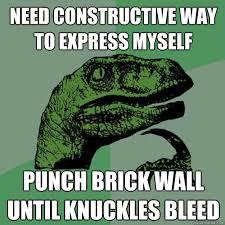 Brick Wall Meme - need constructive way to express myself punch brick wall until
