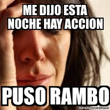 Rambo Meme - meme problems me dijo esta noche hay accion puso rambo 2012890