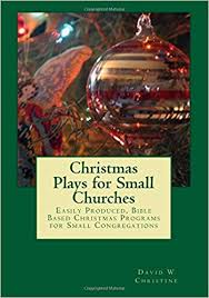 plays for small churches easily produced bible based