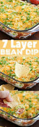 7 layer bean dip the most requested most popular appetizer in