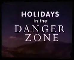 holidays in the danger zone