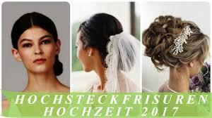 Hochsteckfrisurenen Hochzeit by Hochsteckfrisuren Hochzeit 2017