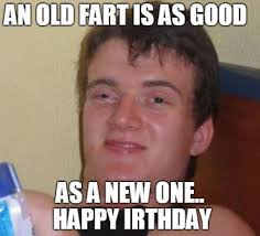 Happy Birthday Dad Meme - funny happy birthday meme jokes funny wishes greetings