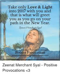 Provocative Memes - ositiveprovocations com take only love light into 2017 with you