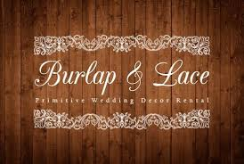 Wedding Decor Rental Burlap And Lace Primitive Wedding Decor Rental Wedding Planning