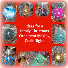 ideas for a family christmas ornament making craft night