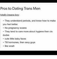 Pregnancy Hormones Meme - pros to dating trans men totally insane boy they understand periods