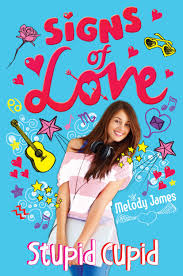 signs of love stupid cupid book by melody james official