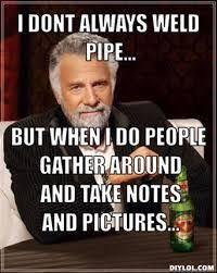 Pipefitter Memes - the 25 best welding memes ideas on pinterest welding funny tig