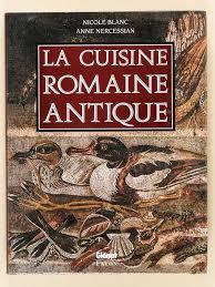 cuisine romaine antique blanc nercessian la cuisine romaine antique livres