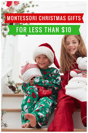 9 amazing montessori christmas gifts for less than 10