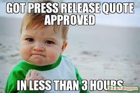 3 Approved Memes - got press release quote approved in less than 3 hours meme