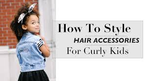 kids hair accessories how to style hair accessories ii curly hair kid ideas