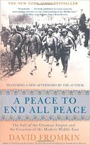 Downfall Of Ottoman Empire by Amazon Com A Peace To End All Peace The Fall Of The Ottoman