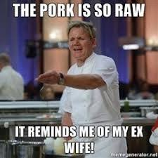 Gordon Ramsey Meme - gordon ramsay meme google search yes chef pinterest meme
