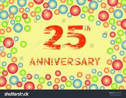 twenty fifth anniversary twenty fifth anniversary colorful bubbles stock vector 660609295