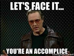 Christopher Walken Memes - let s face it you re an accomplice christopher walken cowbell