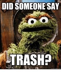 Meme Trash - did someone say trash quick meme com meme on me me