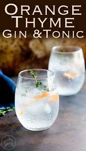 vodka tonic recipe orange and thyme gin and tonic sprinkles and sprouts