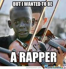 Rapper Memes - but i wanted to be a rapper by shadowessence meme center