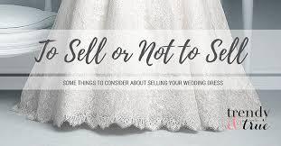 sell wedding dress selling your wedding dress rosaurasandoval