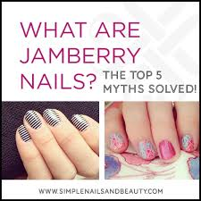 what are wraps the top 5 jamberry nail wrap myths solved