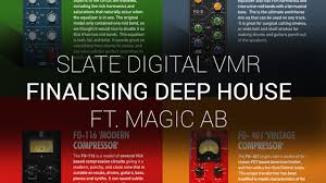 finalising a deep house track with slate digital vmr and magic ab