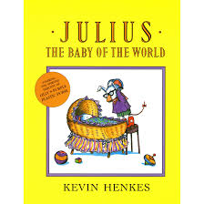 julius the baby of the world by kevin henkes
