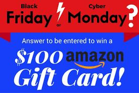 cyber monday or black friday amazon 100 amazon gift card sweepstakes sweepstakesdaily com