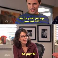 Tina Fey Meme - image result for tina fey meme going out 10 at night laughter is