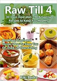the 7 day raw till 4 diet food u0026 fitness planner i love how