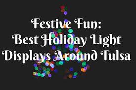 tulsa christmas light tours festive fun best holiday light displays around tulsa