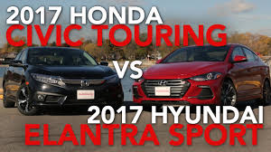 honda civic or hyundai elantra 2017 honda civic touring vs 2017 hyundai elantra sport