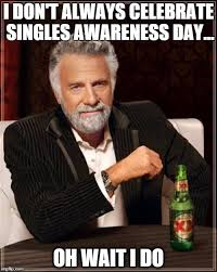 Single On Valentines Day Meme - 8 singles awareness day memes for people who can t stand valentine s day