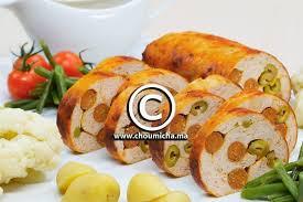 cuisine choumicha poulet recette roulé de poulet aux saucisses et aux olives